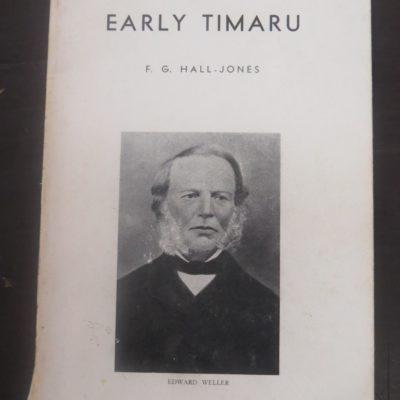 F. G. Hall-Jones, Early Timaru, Southland Historical Committee, Invercargill, 1956, New Zealand Non-Fiction, Dead Souls Bookshop, Dunedin Book Shop