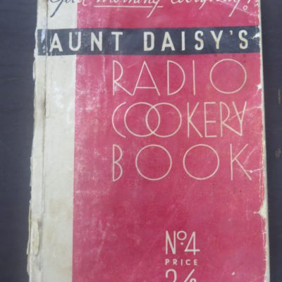 Aunt Daisy's Radio Cookery, Whitcombe And Tombs, Welington, Cooking, Cookery, Radio Cookery, Dead Souls Bookshop, Dunedin Bookshop