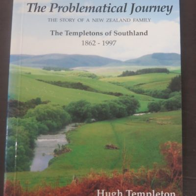Hugh Templeton, Templetons of Southland, Templar Press, Riverton, New Zealand Non-Fiction, Southland, Dead Souls Bookshop, Dunedin Book Shop