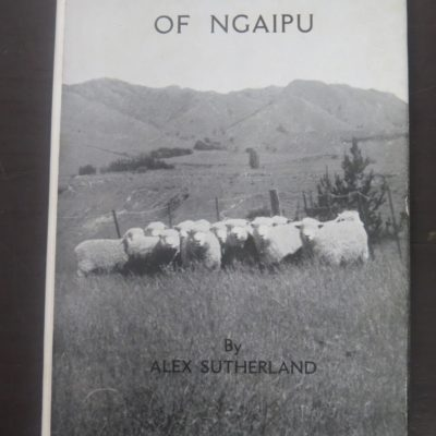Alex Sutherland, Sutherlands of Ngaipu, Reed, Wellington, Sutherland, Ngaipu, New Zealand Non-Fiction, Dead Souls Bookshop, Dunedin Bookshop