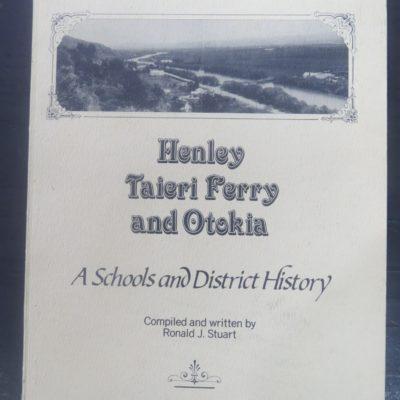 Ronald J. Stuart, Henley Taieri Ferry and Otokia, Outram, New Zealand Non-Fiction, Dead Souls Bookshop, Dunedin Book Shop