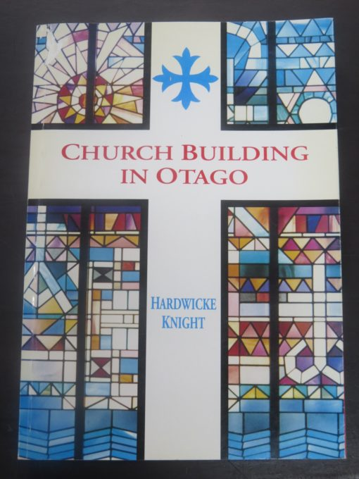 Hardwicke Knight, Church Building in Otago, Otago, Church Building, Dead Souls Bookshop, Dunedin Book Shop