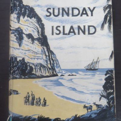 Elsie K. Morton, Crusoes of Sunday Island, Bell and Sons, London, New Zealand Non-Fiction, Sailing, Dead Souls Bookshop, Dunedin Book Shop