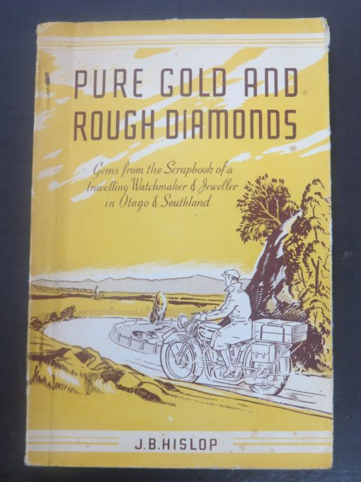 Hislop, Pure Gold and Rough Diamonds, Whitcombe and Tombs, Otago, Southland, New Zealand Non-Fiction, Dead Souls Bookshop, Dunedin Book Shop