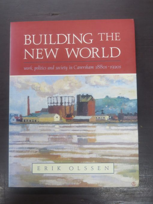 Erik Olssen, Building The New World, Auckland University Press, Auckland, New Zealand Non-Fiction, Otago, Dunedin, Caversham, Dead Souls Bookshop, Dunedin Book Shop