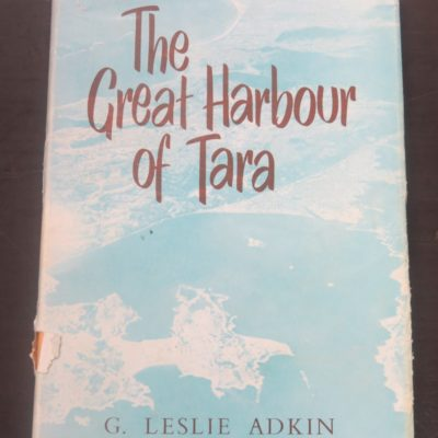 G. Leslie Adkin, The Great Harbour of Tara, Wellington, Whitcombe and Tombs, New Zealand Non-Fiction, Nautical, Dead Souls Bookshop, Dunedin Book Shop