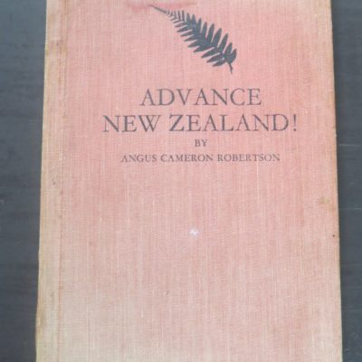 Angus Cameron Robertson, Advance New Zealand, Dunedin, New Zealand Non-Fiction, Dead Souls Bookshop, Dunedin Book Shop