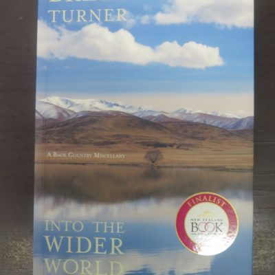 Brian Tuner, Into the Wider World, Godwit, New Zealand Poetry, New Zealand Literature, Otago, Central Otago, Dead Souls Bookshop, Dunedin Book Shop