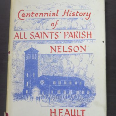 H. F. Ault, Centennial History of All Saints' Parish, Nelson, New Zealand Non-Fiction, Religion, Dead Souls Bookshop, Dunedin Book Shop