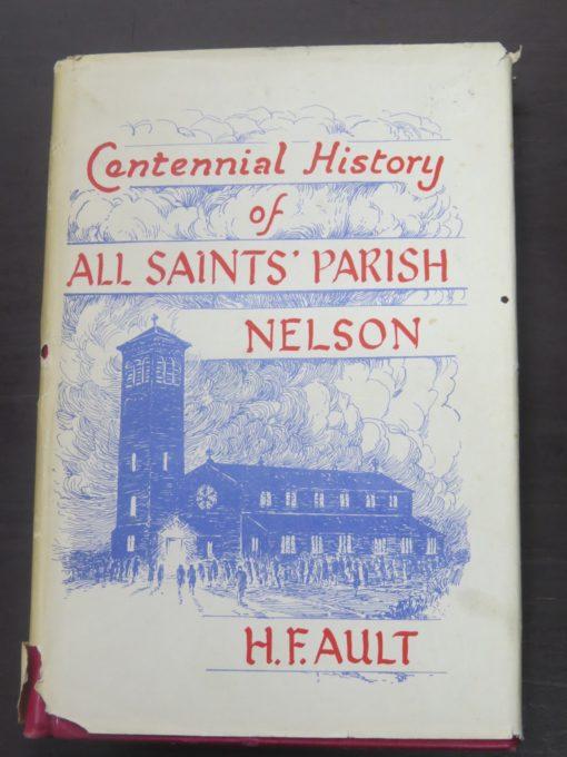 H. F. Ault, Centennial History of All Saints' Parish, Nelson, New Zealand Non-Fiction, Religion, Dead Souls Bookshop, Dunedin Book Shop