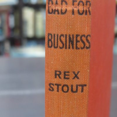 Rex Stout, Bad For Business, Crime Club, Collins, London, Crime, Mystery, Detection, Dead Souls Bookshop, Dunedin Book Shop