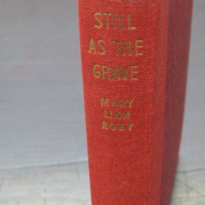 Mary Linn Roby, Still As The Grave, Crime Club, Collins, London, Crime, Mystery, Detection, Dead Souls Bookshop, Dunedin Book Shop