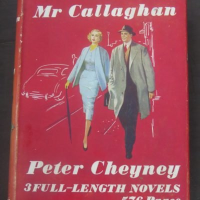 Peter Cheyney, Mr Callaghan, Collins, London, Crime, Mystery, Detection, Dead Souls Bookshop, Dunedin Book Shop