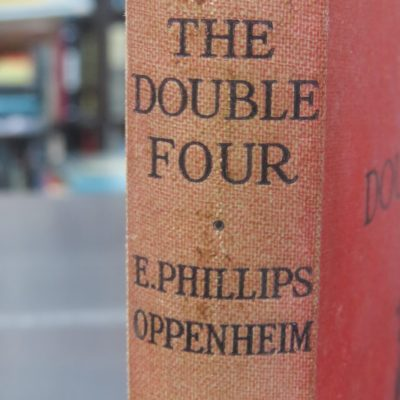 E. Phillips oppenheim, The Double Four, Cassell, London, Vintage, Crime, Mystery, Detection, Dead Souls Bookshop, Dunedin Book Shop