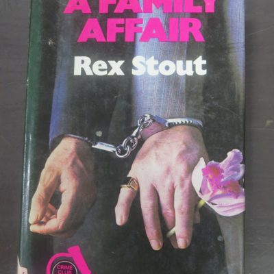 Rex Stout, A Family Affair, Crime Club, Collins, London, Crime, Mystery, Detection, Dead Souls Bookshop, Dunedin Book Shop