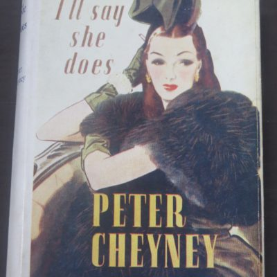 Peter Cheyney, I'll Say She Does, Collins, Dunedin, Crime, Mystery, Detection, Dead Souls Bookshop, Dunedin Book Shop