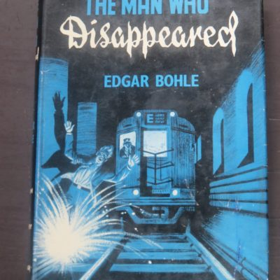 Edgar Bohle, The Man Who Disappeared, Boardmand, American Bloodhound, London, Crime, Mystery, Detection, Dead Souls Bookshop, Dunedin Book Shop