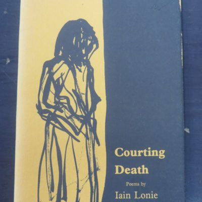 Iain Lonie, Courting Death, Wai-te-ata Press, Wellington, New Zealand Literature, New Zealand Poetry, Dead Souls Bookshop, Dunedin Book Shop