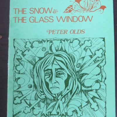 Peter Olds, The Snow & The Glass Window, Caveman Press, Dunedin, New Zealand Poetry, Dead Souls Bookshop, Dunedin Book Shop