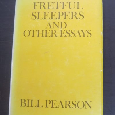 Bill Pearson, Fretful Sleepers and Other Essays, Heinemann, Auckland, New Zealand Literature, New Zealand Non-Fiction, Dead Souls Bookshop, Dunedin Book Shop