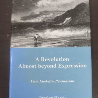 Jocelyn Harris, A Revolution Almost Beyond Expression, Jane Austen;s Persuasion, University of Delaware, Newark, US, Literature, New Zealand Literature, Dead Souls Bookshop, Dunedin Book Shop