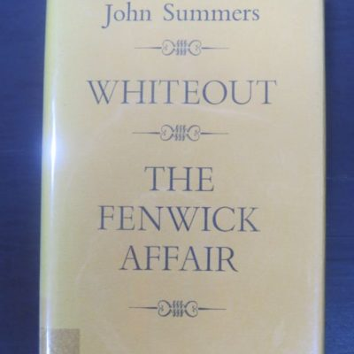 John Summers, Whiteout / The Fenwick Affair, Pisces Print, The Nag's Head Press, Christchurch, New Zealand Literature, Dead Souls Bookshop, Dunedin Book Shop