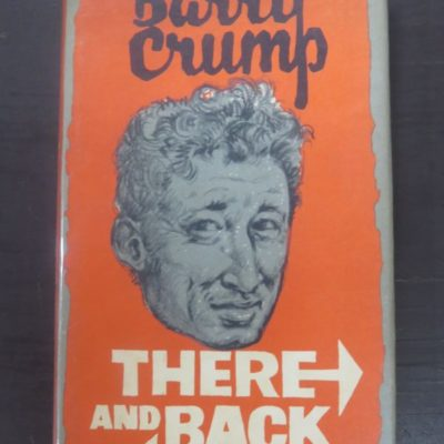 Barry Crump, There And Back, Reed, New Zealand Literature, Dead Souls Bookshop, Dunedin Book Shop