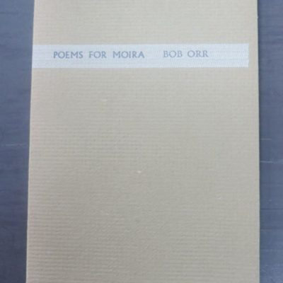 Bob Orr, Poems For Moira, Hawk Press, 1979, New Zealand Poetry, New Zealand Literature, Dead Souls Bookshop, Dunedin Book Shop