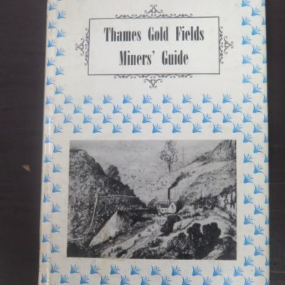 Thams Gold Fields Miner's Guide 1868, Capper Reprint, 1975, New Zealand Non-Fiction, Mining, Gold Mining, Dead Souls Bookshop, Dunedin Book Shop