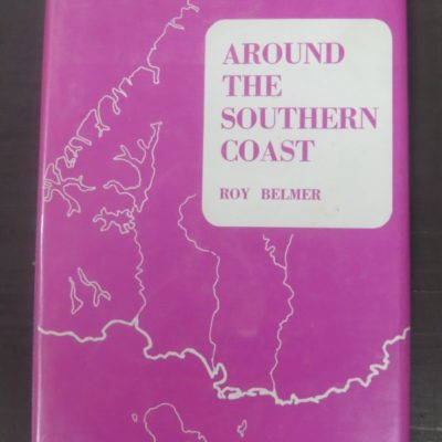 Roy Belmer, Around the Southern Coast, Times Printing Service, Invercargill, New Zealand Non-Fiction, Southland, Otago, Sailing, Exploration, Dead Souls Bookshop, Dunedin Book Shop