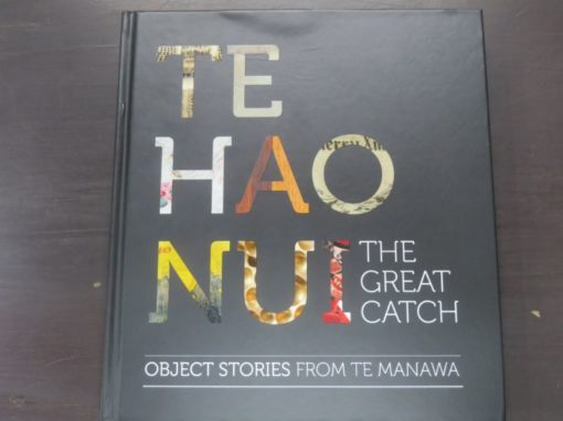 McKergow, Taylor, Te Hau Nui, The Great Catch, Te Manawa, Godwit, Auckland, 2011, New Zealand Non-Fiction, Dead Souls Bookshop, Dunedin Book Shop