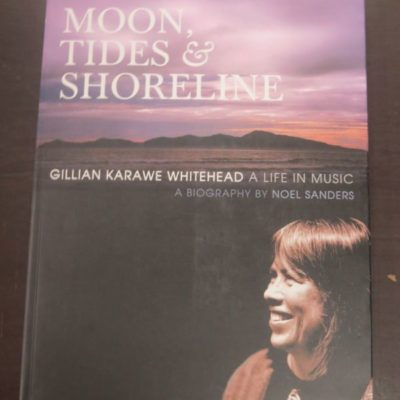 Noel Sanders, Moon, Tide & Shoreline, Gillian Karawe Whitehead, Steele Robert, Wellington, New Zealand Music, Music, New Zealand Non-Fiction, Dead Souls Bookshop, Dunedin Book Shop