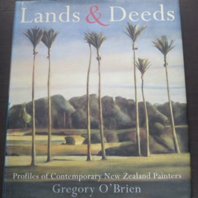 Gregory O'Brien, Land & Deeds, Profiles of Contemporary New Zealand Painters, Godwit, Auckland, New Zealand Art, New Zealand Non-Fiction, Dead Souls Bookshop, Dunedin Book Shop