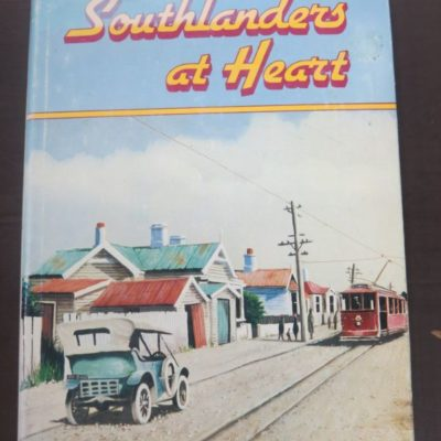 John Meredith Smith, Southlanders At Heart, Craigs, Invercargill, New Zealand Non-Fiction, Dead Souls Bookshop, Dunedin Book Shop