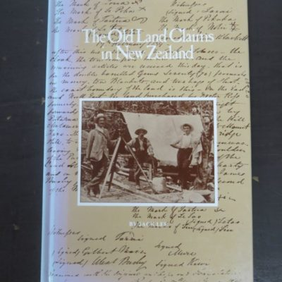 Jack Lee, The Old Land Claims in New Zealand, Northland Historical Publications, Bay of Islands New Zealand Non-Fiction, Dead Souls Bookshop, Dunedin Book Shop