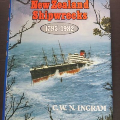C. W. N. Ingram, Shipwrecks of New Zealand 1795-1982, Reed, Wellington, New Zealand Non-Fiction, Nautical, Dead Souls Bookshop, Dunedin Book Shop