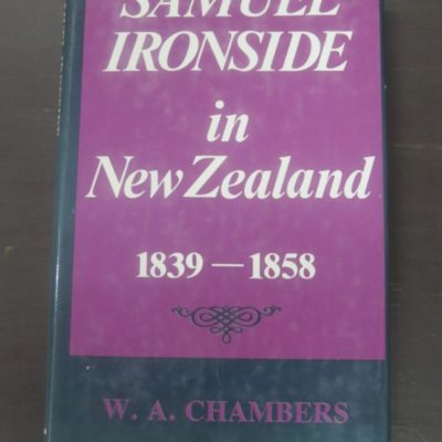 W. A. Chambers, Samuel Ironside in New Zealand, Ray Richards, Auckland, New Zealand Non-Fiction, Dead Souls Bookshop, Dunedin Book Shop