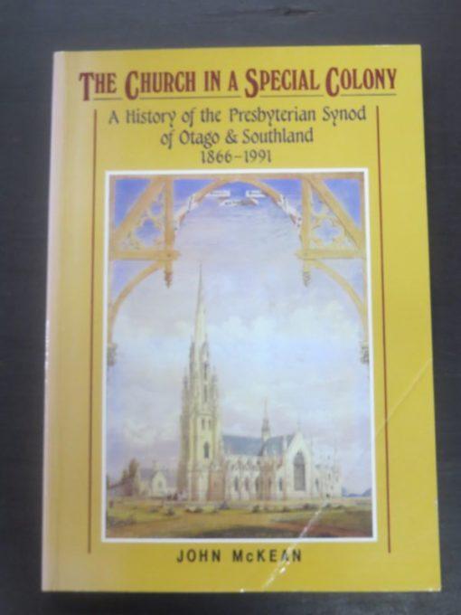 John McKean, The Church in a Special Colony, Presbyterian Synod of Otago-Southland 1866-1991, Dunedin, New Zealand Non-Fiction, Otago, Southland, Religion, Dead Souls Bookshop, Dunedin Book Shop