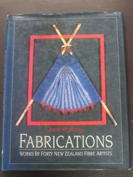 Anne Nicholas, Fabrications, Forty New Zealand Fibre Artists, Random Century, Auckland, 1990, Art, New Zealand Art, Craft, Dead Souls Bookshop, Dunedin Book Shop
