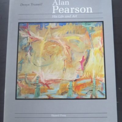 Denys Trussell, Garrity, Alan Pearson, His Life and Art, Hazard Press, Christchurch, New Zealand Art, Art, New Zealand Non-Fiction, Dead Souls Bookshop, Dunedin Book Shop