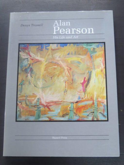 Denys Trussell, Garrity, Alan Pearson, His Life and Art, Hazard Press, Christchurch, New Zealand Art, Art, New Zealand Non-Fiction, Dead Souls Bookshop, Dunedin Book Shop