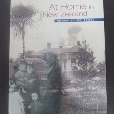 Barbara Brookes, At Home In New Zealand, History, Houses, People, Bridget Williams, Wellington, Architecture, New Zealand Non-Fiction, Dead Souls Bookshop. Dunedin Book Shop
