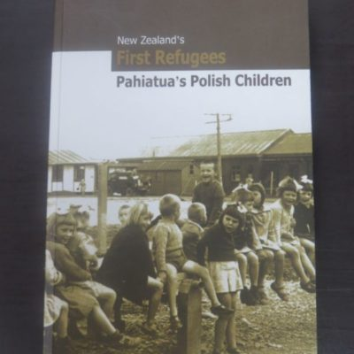 New Zealand's First Refugee, Pahiatua's Polish children, New Zealand Non-Fiction, Polish, Dead Souls Bookshop, Dunedin Bookshop