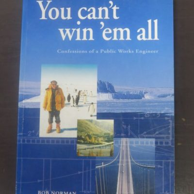 Bob Norman, You Can't Win 'Em All, Public Works Engineer, Slide Rule Press, Wellington, Engineering, Science, New Zealand Non-Fiction, Dead Souls Bookshop, Dunedin Book Shop
