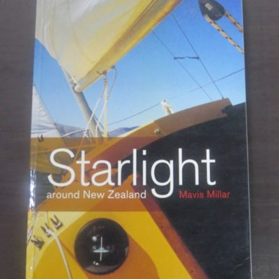Mavis Millar, Starlight around New Zealand, River Press, Picton, New Zealand Non-Fiction, Sailing, Nautical, Yachting, Dead Souls Bookshop, Dunedin Book Shop