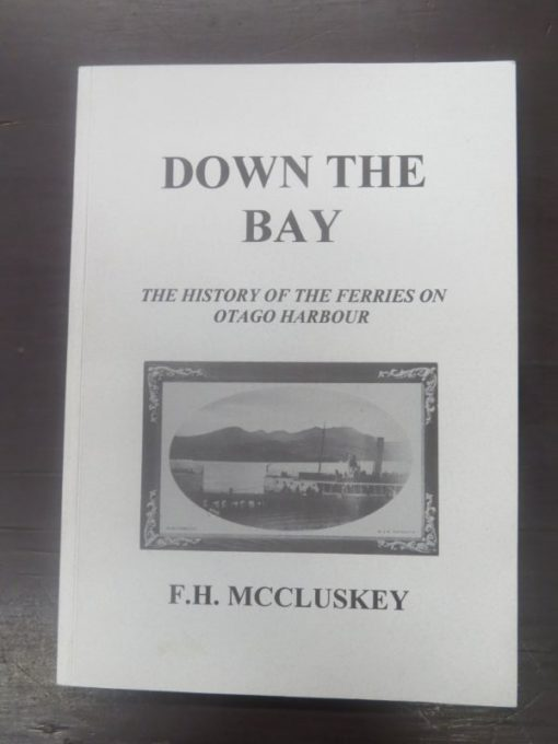 MCCluskey, Down The Bay, New Zealand Ship and Maritime Society, Sailing, Ferries, Nautical Otago Harbour, New Zealand Non-Fiction, Dead Souls Bookshop, Dunedin Book Shop