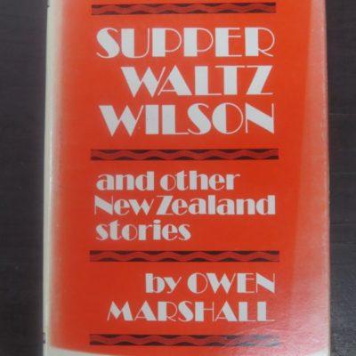 Owen Marshall, Super Waltz Wilson and Other New Zealand Stories, Pegasus, Christchurch, New Zealand Literature, Dead Souls Bookshop, Dunedin Book Shop