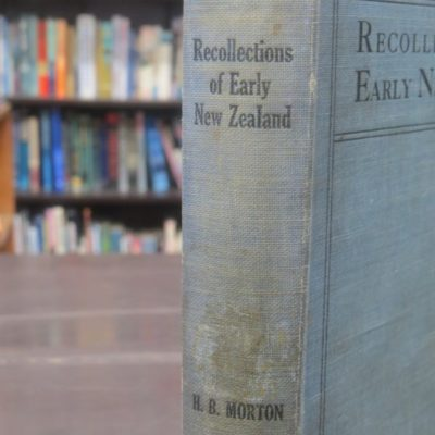 H. B. Morton, Recollections of Early New Zealand, Whitcombe and Tombs, Auckland, New Zealand Non-Fiction, Dead Souls Bookshop, Dunedin Book Shop