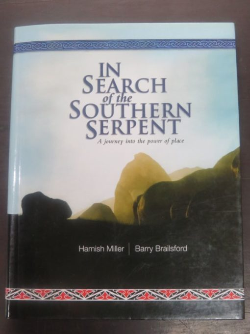 Hamish Miller, Barry Brailsford, In Search of the Serpent, A journey into the power of place, Penwith Press, StonePrint Press, 2006, New Zealand Non-Fiction, Religion, Occult, Philosophy, Dead Souls Bookshop, Dunedin Book Shop