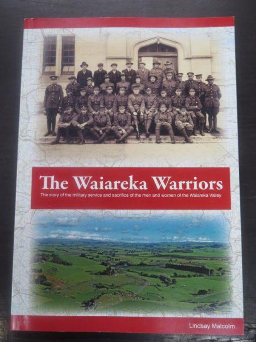 Lindsay Malcolm, The Waiareka Warriors, Oamaru, 2011, New Zealand Non-Fiction, Military, Dead Souls Bookshop, Dunedin Book Shop
